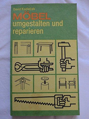 Möbel umgestalten und reparieren Mit 172 Bildern