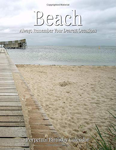 Perpetual Birthday Calendar: Beach Landscapes Perpetual Birthday & Anniversary Calendar 8.5x11 Beach Shoreline Special Event Annual Reminder Calendar Book Journal for ... Home or Office (Beach 02)