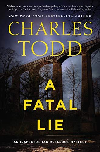 A Fatal Lie: A Novel (Inspector Ian Rutledge Mysteries Book 23) by [Charles Todd]