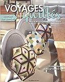 Voyages quiltés : Déco et accessoires contemporains