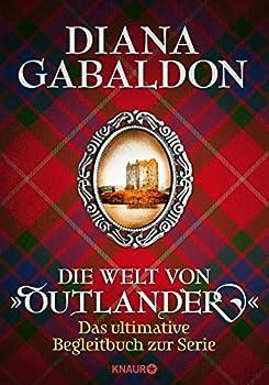 Die Welt von  Outlander   Das ultimative Begleitbuch zur Serie  Die Outlander-Saga   German Edition