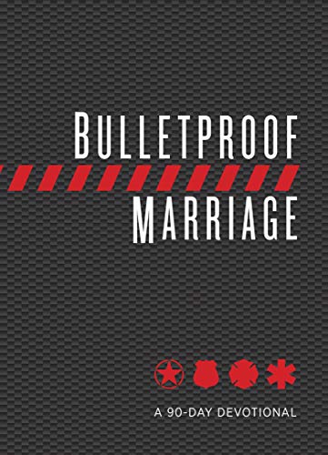 Bulletproof Marriage: A 90-Day Devotional (Imitation Leather) – A Devotional Book on Strengthening Marriages of Military Members and First Responders, Perfect Gift for Anniversaries, Newlyweds & More!