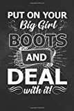 Put On Your: Put On Your Big Girl Boots And Deal Funny Cowgirl Notebook, Journal for Writing, Size 6' x 9', 164 Pages