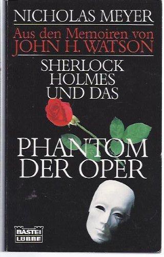Sherlock Holmes und das Phantom der Oper (Allgemeine Reihe. Bastei Lübbe Taschenbücher)