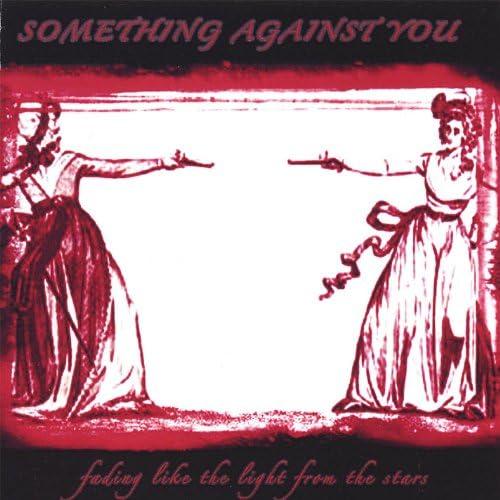 Something Against You