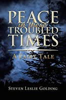 Peace in These Troubled Times: A Fairy Tale