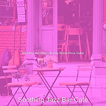 Backdrop for Cafes - Bubbly Bossa Nova Guitar