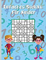 Einfaches Sudoku fuer Kinder: 300 Sudoku-Raetsel fuer clevere Kinder 9x9 mit Loesungen