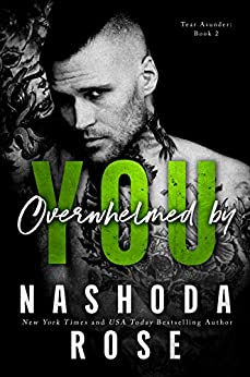 Overwhelmed by You (Tear Asunder Book 2) by [Nashoda Rose]
