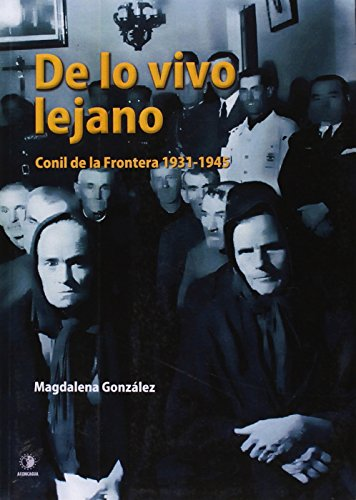 De Lo Vivo Lejano. Conil De La Frontera. 1931-1945