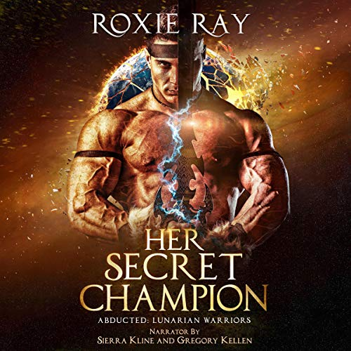 Her Secret Champion: A SciFi Alien Romance Audiobook By Roxie Ray cover art