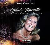 Marta Marzotto. Un'amica veramente speciale