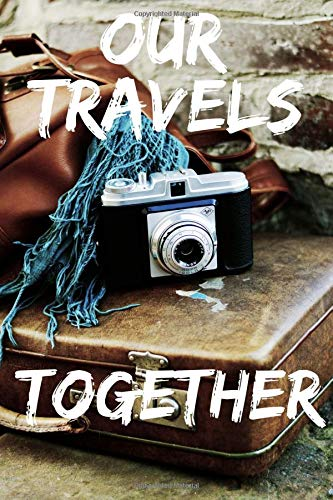 Our Travels Together: Journal / Notebook  6 x 9 ... 137 lined pages for endless note taking. To do lists to help you accomplish your daily goals. Jot ......