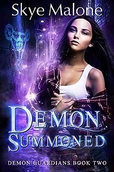 Demon Summoned (Demon Guardians Book 2) by [Skye Malone]