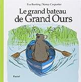 Le grand bateau de Grand Ours
