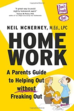 Homework: A Parent's Guide To Helping Out Without Freaking Out!