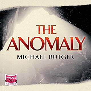 The Anomaly     Anomaly Files, Book 1              By:                                                                                                                                 Michael Rutger                               Narrated by:                                                                                                                                 Brandon Williams                      Length: 9 hrs and 41 mins     3 ratings     Overall 4.3