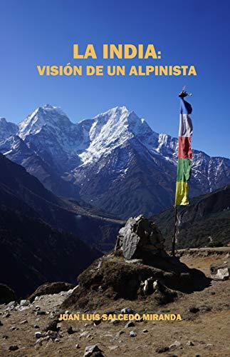 La India: visión de un alpinista (Spanish Edition)