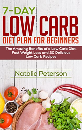 Low Carb Diet For Beginners 7 Day Low Carb Diet Plan For Beginners The Amazing Benefits
