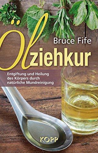 Ölziehkur: Entgiftung und Heilung des Körpers durch natürliche Mundreinigung
