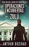 Operaciones Encubiertas - Zulú (Tom Stiles Libro de Suspenso)