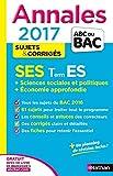 Annales ABC du BAC 2017 SES Term ES + Sciences sociales et politiques + Economie approfondie