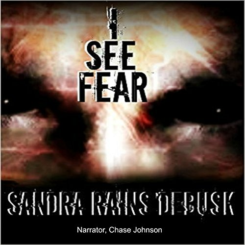 I See Fear Audiobook By Sandra Rains DeBusk cover art