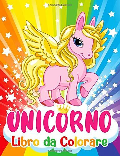 Unicorno Libro da Colorare: Magiche avventure di unicorno piene di fate, principesse, castelli, arcobaleno e animali.
