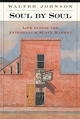 Soul by Soul: Life Inside the Antebellum Slave Market