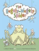 The Hugely-Wugely Spider (Junior Library Guild Selection)