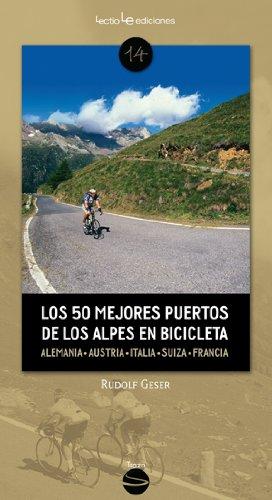 Los 50 Mejores Puertos De Los Alpes En Bicicleta: Alemania ? Austria...