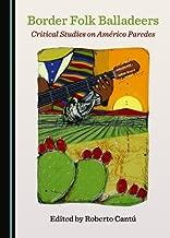 Border Folk Balladeers: Critical Studies on Américo Paredes