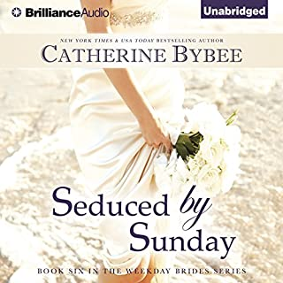 Seduced by Sunday     Weekday Brides, Book 6              By:                                                                                                                                 Catherine Bybee                               Narrated by:                                                                                                                                 Tanya Eby                      Length: 8 hrs and 10 mins     850 ratings     Overall 4.5