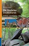 Die Gesteine Deutschlands: Fundorte - Bestimmung - Verwendung (Quelle & Meyer Bestimmungsbücher)