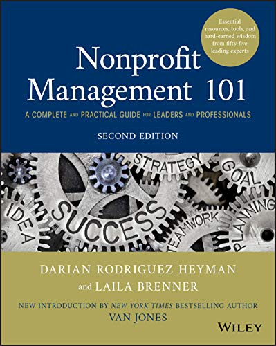 Compare Textbook Prices for Nonprofit Management 101: A Complete and Practical Guide for Leaders and Professionals 2 Edition ISBN 9781119585459 by Brenner, Laila,Heyman, Darian Rodriguez