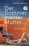 Der Sommer meiner Mutter: Roman