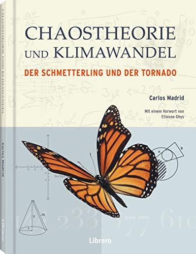 CHAOSTHEORIE UND KLIMAWANDEL: Der Schmetterling und der Tornado