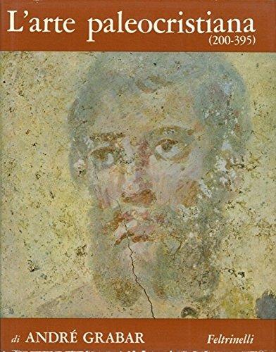 L'arte paleocristiana 200-395