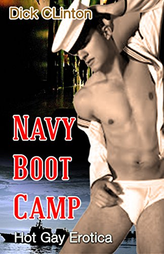 Navy Boot Camp: Hot Gay Erotica (English Edition)
