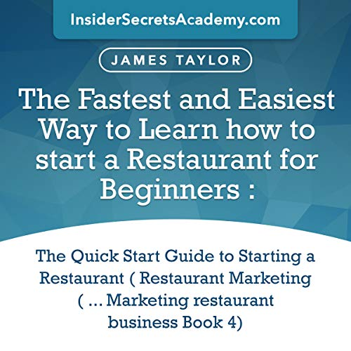 The Fastest and Easiest Way to Learn How to Start a Restaurant for Beginners audiobook cover art