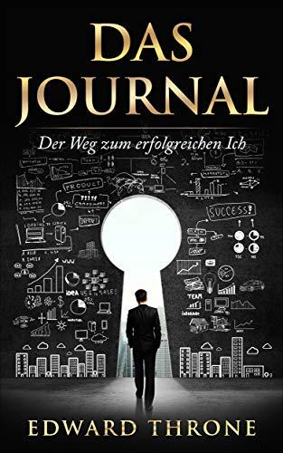 Das Journal: Der Weg zum erfolgreichen Ich