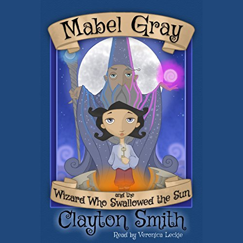 Mabel Gray and the Wizard Who Swallowed the Sun cover art