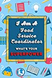 I Am A Food Service Coordinator What's Your Superpower: Lined Education Job Journal, Special Appreciation Retirement Gifts