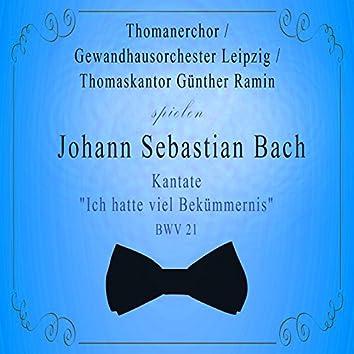 "Thomanerchor / Gewandhausorchester Leipzig / Thomaskantor Günther Ramin spielen: Johann Sebastian Bach: Kantate ""Ich hatte viel Bekümmernis"", Bwv 21 (Live)"