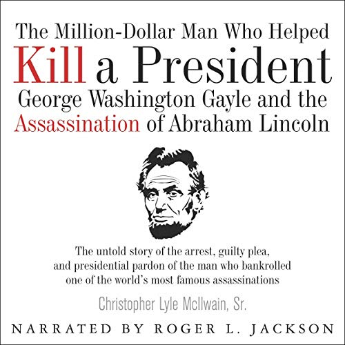 The Million-Dollar Man Who Helped Kill a President  By  cover art