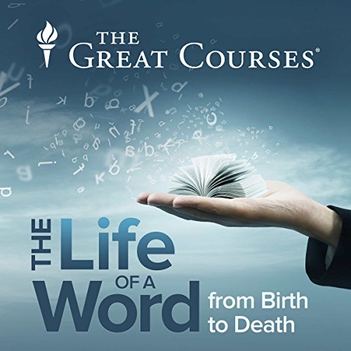 The Life of a Word, from Birth to Death audiobook cover art
