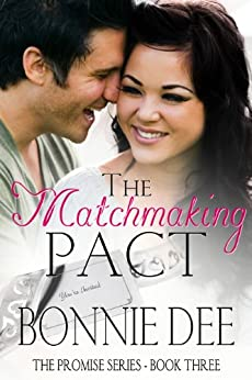 The Matchmaking Pact (The Promise Series Book 3) by [Bonnie Dee]