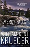 Mercy Falls: A Novel (Volume 5) (Cork O'Connor Mystery Series, Band 5) - William Kent Krueger