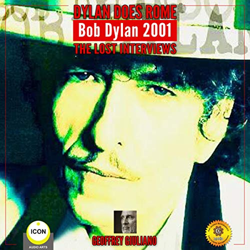 Dylan Does Rome Bob Dylan 2001 - The Lost Interviews audiobook cover art