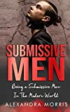 Submissive Men (Femdom, FLR and Female Led Relationships Books)